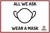 All we ask wear a mask sign